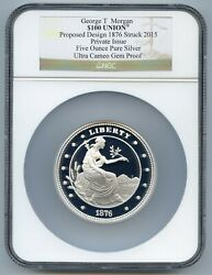 2015 George T. Morgan Private Issue 5oz Silver Ngc Ultra Cameo Gem Proof 1876