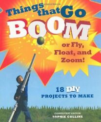 Things That Go Boom Or Fly Float And Zoom 18 Diy Projects To Make