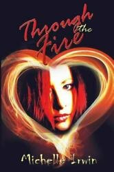 Through The Fire Daughter Of Fire 1 By Michelle Irwin