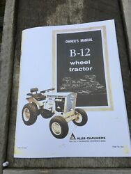 Allis-chalmers Owner's Manual B-12 Wheel Tractor - Reproduction