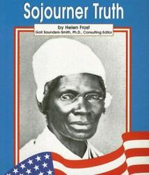 Sojourner Truth By Helen Frost National Geographic Learning Staff