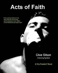 Acts Of Faith Cry And039freedomand039 Von Gilson Clive | Buch | Zustand Gut
