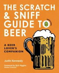 The Scratch amp; Sniff Guide to Beer: A Beer Lover#x27;s Companion