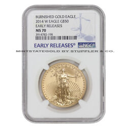 2014-w 50 Eagle Ngc Ms70 Early Release American Gold Burnished Modern Issue