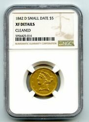 1842-d Small Date G5 Liberty Head Gold Five Dollar Coin Xf Details Cleaned