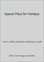 Special Plays For Holidays By Helen L. Miller Kalmbach Publishing Co. Staff