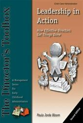 Leadership In Action How Effective Directors Get Things Done By Paula J. Bloom