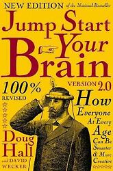 Jump Start Your Brain How Everyone At Every Age Can Be Smarter And More Producti