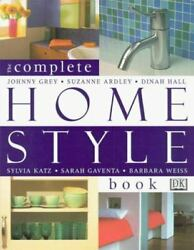 Complete Home Style Book By Suzanne Ardley Johnny Grey Sylvia Katz Dinah Hall
