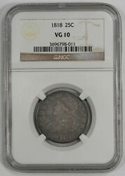 1818 Capped Bust Quarter 25c Ngc Certified Vg 10 Very Good 011