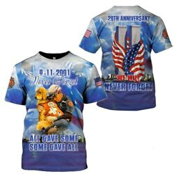 9-11 Never Forget All Gave Some Some Gave All Shirts 3d Memorial T-shirt S-5xl.