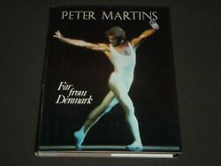 1982 Far From Denmark Book By Peter Martins - First Edition - Kd 4065