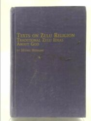 Texts On Zulu Religion Traditional Zulu Ideas About God 1st Thus