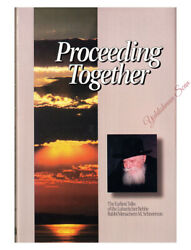Proceeding Together Earliest Talks Of The Lubavitcher Rebbe Excellent Schneerson