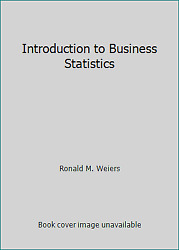 Introduction To Business Statistics By Ronald M. Weiers