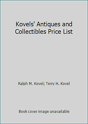 Kovelsand039 Antiques And Collectibles Price List By Ralph M. Kovel Terry H. Kovel