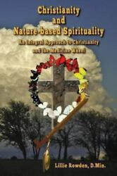 Christianity And Nature-based Spirituality An Integral Approach To...