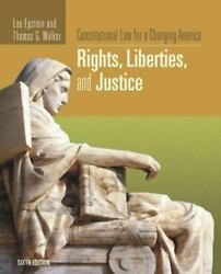 Constitutional Law for a Changing America : Rights Liberties and Justice