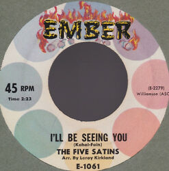 Five Satins Iand039ll Be Seeing You Usa 45 W/o Ps Ember