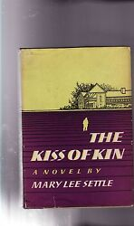 MARY LEE SETTLE-1955-THE KISS OF KIN-uncmn FIRST EDITION, 2nd Book, DJ, A++