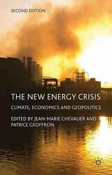 New Energy Crisis: Climate, Economics and Geopolitics by Jean-Marie Chevalier (E