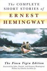 The Complete Short Stories Of Ernest Hemingway The Finca Vigia Edition By Ernes