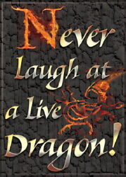 The Hobbit Never Laugh at a Live Dragon Refrigerator Magnet Lord of the Rings