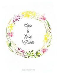 Chic And Easy Flowers By Paris Shirley Winarto English Paperback Book Free Shi