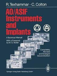 Ao/asif Instruments And Implants A Technical Manual By Rigmor Texhammar Englis