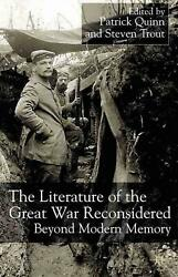 The Literature Of The Great War Reconsidered Beyond Modern Memory English Har