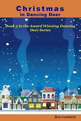 Christmas In Dancing Deer Small-town America During The Holidays By Ron Lambert