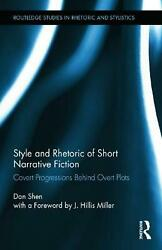 Style And Rhetoric Of Short Narrative Fiction Covert Progressions Behind Overt
