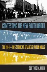 Contesting The New South Order The 1914-1915 Strike At Atlantaand039s Fulton Mills B