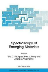 Spectroscopy Of Emerging Materials Proceedings Of The Nato Arw On Frontiers In