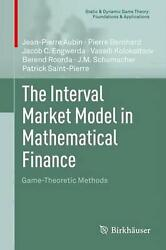 The Interval Market Model In Mathematical Finance Game-theoretic Methods By Jea