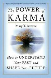 The Power Of Karma How To Understand Your Past And Shape Your Future By T. Brow