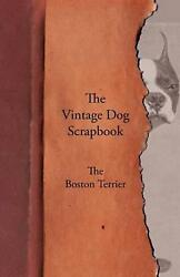 The Vintage Dog Scrapbook - The Boston Terrier (English) Paperback Book Free Shi