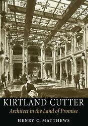 Kirtland Cutter Architect In The Land Of Promise By Henry Matthews English Pa