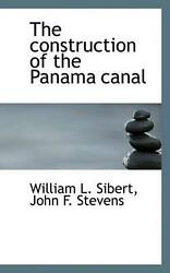Construction Of The Panama Canal By William L. Sibert English Paperback Book F