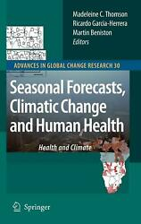 Seasonal Forecasts, Climatic Change and Human Health: Health and Climate (Englis