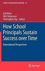 How School Principals Sustain Success Over Time International Perspectives Eng