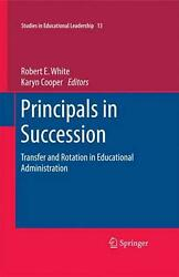 Principals In Succession Transfer And Rotation In Educational Administration E