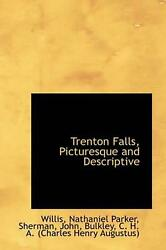 Trenton Falls Picturesque And Descriptive By Willis Nathaniel Parker English