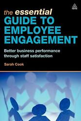 The Essential Guide To Employee Engagement Better Business Performance Through
