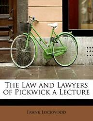 The Law And Lawyers Of Pickwick A Lecture By Frank Lockwood English Paperback
