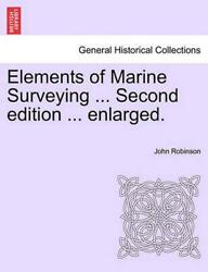 Elements Of Marine Surveying For The Use Of Junior Naval Officers By John Robins