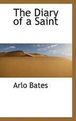 The Diary Of A Saint By Arlo Bates English Paperback Book Free Shipping
