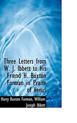 Three Letters from W. J. Ibbett to His Friend H. Buxton Form by Harry Buxton For $18.26