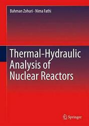 Thermal-hydraulic Analysis Of Nuclear Reactors By Bahman Zohuri English Hardco