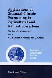 Applications of Seasonal Climate Forecasting in Agricultural and Natural Ecosyst